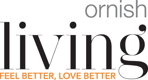 Ornish Living: Feel better, love better